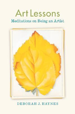 Art Lessons Meditations on the Creative Life