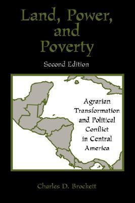Land, Power, and Poverty Agrarian Transformation and Political Conflict in Central America