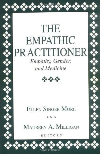 The Empathic Practitioner: Empathy, Gender, and Medicine