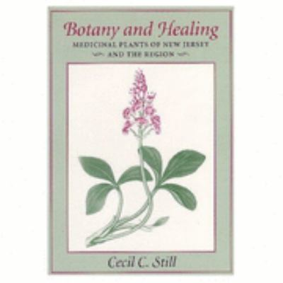 Botany and Healing Medicinal Plants of New Jersey and the Region