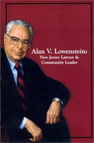 Alan V. Lowenstein: New Jersey Lawyer and Community Leader