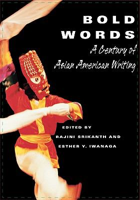 Bold Words A Century of Asian American Writing