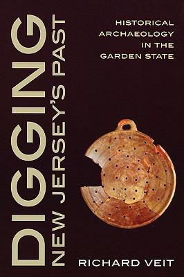 Digging New Jersey's Past Historical Archaeology in the Garden State