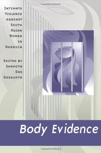 Body Evidence: Intimate Violence against South Asian Women in America