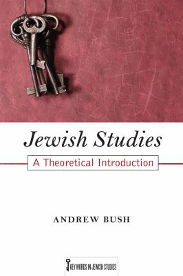 Jewish Studies: A Theoretical Introduction (Key Words in Jewish Studies)