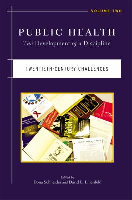 Public Health Vol. 2 : The Development of a Discipline, Twentieth-Century Challenges