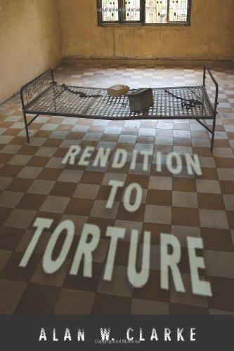 Rendition to Torture (Genocide, Political Violence, Human Rights)