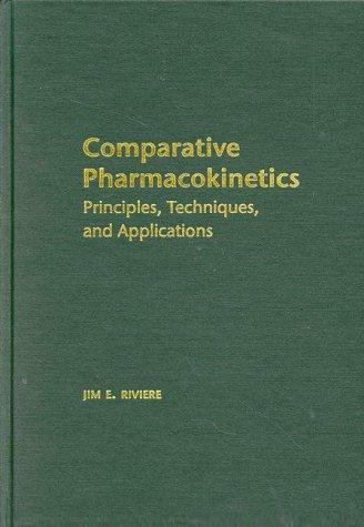 Comparative Pharmacokinetics: Principles, Techniques, and Applications