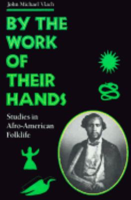By the Work of Their Hands Studies in Afro-American Folklife