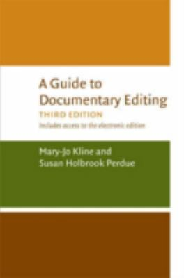 A Guide to Documentary Editing, 3d edition
