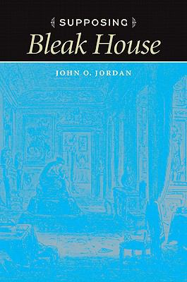 Supposing Bleak House (Victorian Literature and Culture Series)