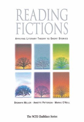 Reading Fictions Applying Literary Theory to Short Stories
