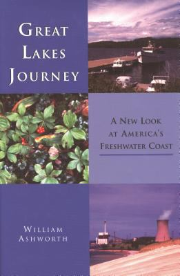 Great Lakes Journey: A New Look at America's Freshwater Coast (Great Lakes Books Series)