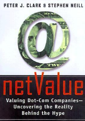 Net Value: Valuing Dot-Com Companies -- Uncovering the Reality Behind the Hype