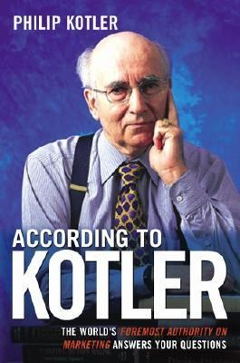 According To Kotler The World's Foremost Authority On Marketing Answers Your Questions