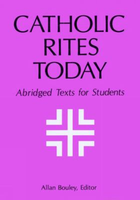 Catholic Rites Today Abridged Texts for Students