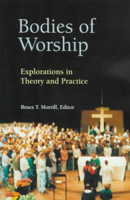 Bodies of Worship Explorations in Theory and Practice