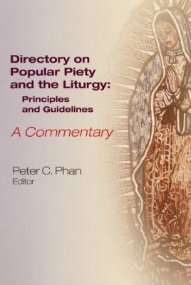 Directory On Popular Piety And The Liturgy Principles And Guidelines A Commentary