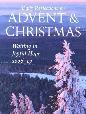 Waiting in Joyful Hope Daily Reflections for Advent And Christmas 2006-2007