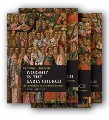 Worship in the Early Church: An Anthology of Historical Sources - Four-volume Hardcover set with CD