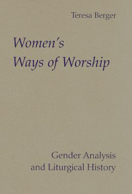 Women's Ways of Worship Gender Analysis and Liturgical History