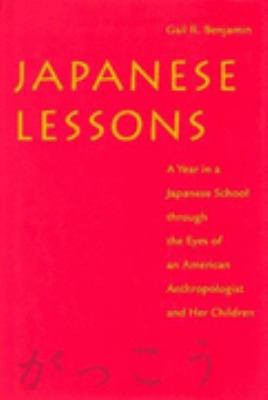 Japanese Lessons A Year in a Japanese School Through the Eyes of an American Anthropologist and Her Children