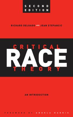 Critical Race Theory: An Introduction, Second Edition (Critical America (New York University Paperback))