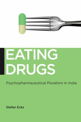 Eating Drugs : Psychopharmaceutical Pluralism in India