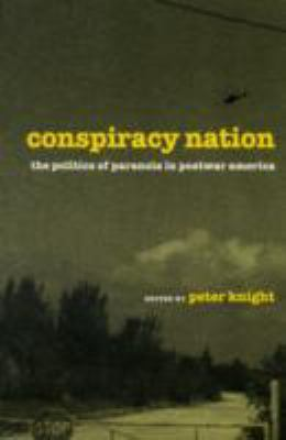 Conspiracy Nation The Politics of Paranoia in Postwar America