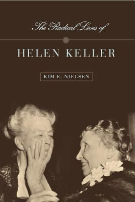 Radical Lives of Helen Keller