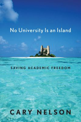 No University Is an Island: Saving Academic Freedom (Cultural Front Series)