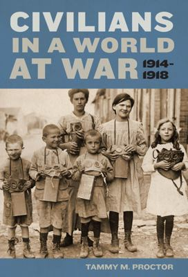 Civilians in a World at War, 1914-1918
