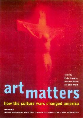 Art Matters How the Culture Wars Changed America