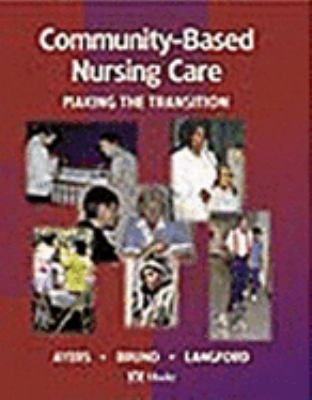 Community-Based Nursing Care Making the Transition