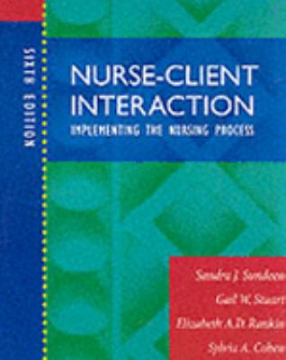 Nurse-Client Interaction: Implementing the Nursing Process