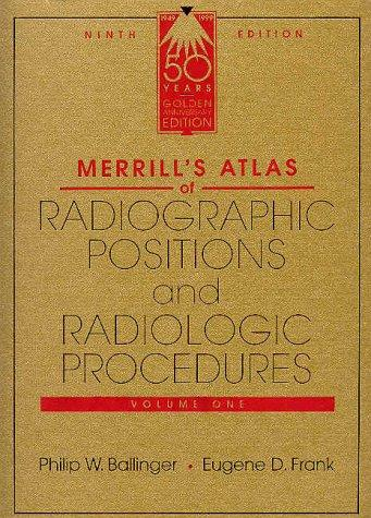 Merrill's Atlas of Radiographic Positions and Radiologic Procedures (3 Volume Set)