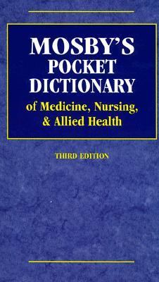 Mosby's Pocket Dictionary of Medicine, Nursing & Allied Health