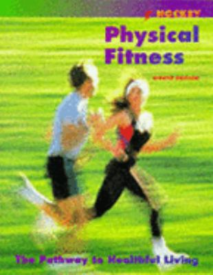 Physical Fitness The Pathway to Healthful Living