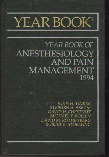 The Year Book of Anesthesiology and Pain Management 1994 (Year Book of Anesthesia and Pain Management)