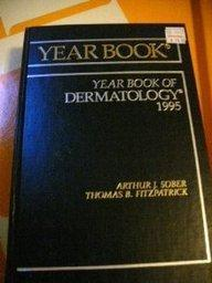 1995 Year Book of Dermatology (Year Book of Dermatology and Dermatologic Surgery)