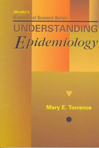 Mosby's Biomedical Science Series: Understanding Epidemiology, 1e