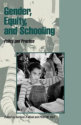 Gender, Equity and Schooling Policy and Practice