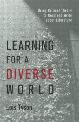 Learning for a Diverse World: Using Critical Theory to Read and Write About Literature