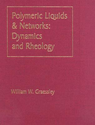 Polymeric Liquids & Networks Dynamics And Rheology
