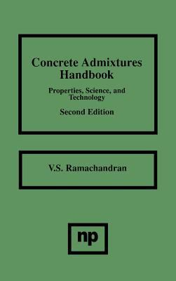 Concrete Admixtures Handbook Properties, Science, and Technology