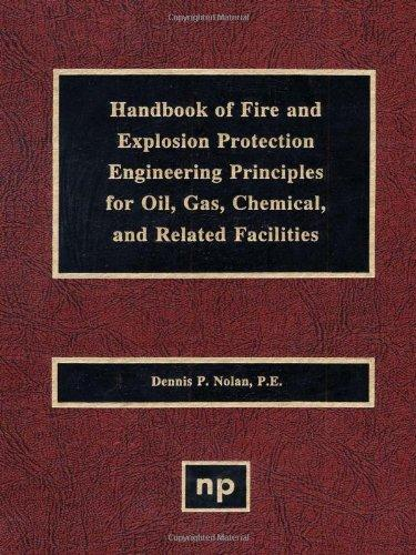 Handbook of Fire & Explosion Protection Engineering Principles for Oil, Gas, Chemical, & Related Facilities