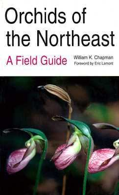 Orchids of the Northeast A Field Guide
