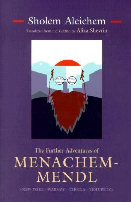 Further Adventures of Menachem-Mendl (New York--Warsaw--Vienna--Yehupetz)