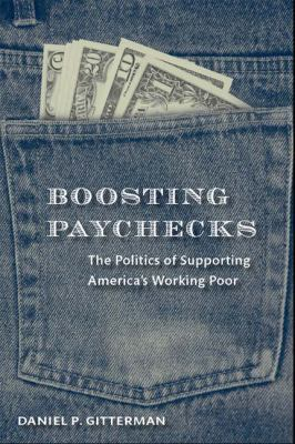 Boosting Paychecks: The Politics of Supporting America's Working Poor