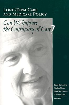 Long-Term Care and Medicare Policy Can We Improve the Continuity of Care